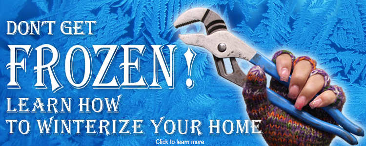 Don't Get Frozen! Winterize Your Home